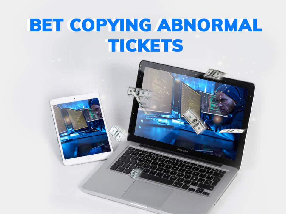 VScan on Bet Copying Abnormal Tickets